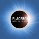 """Placebo"" – ""Battle For The Sun"""