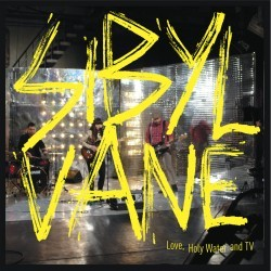 Sibyl Vane – Love, Holy Water and TV