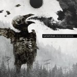 Katatonia – ''Dead end Kings'' apskats