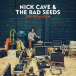 Nick Cave & The Bad Seeds izziņo jaunu koncertierakstu