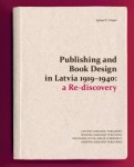 "Izdota grāmata ""Publishing and Book Design in Latvia 1919–1940: a Re-discovery"""